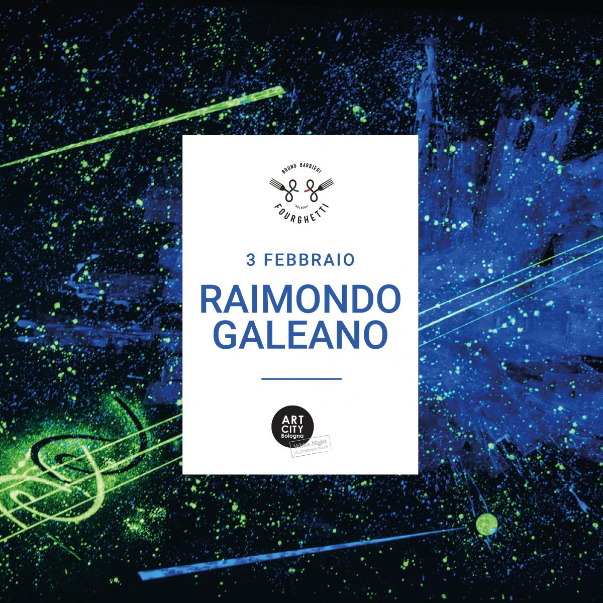 ART CITY BOLOGNA: IL FOURGHETTI OSPITA RAIMONDO GALEANO